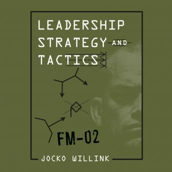 Download Leadership Strategy and Tactics: Field Manual by Jocko Willink