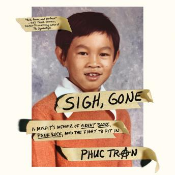 Sigh, Gone: A Misfit's Memoir of Great Books, Punk Rock, and the Fight to Fit In sample.