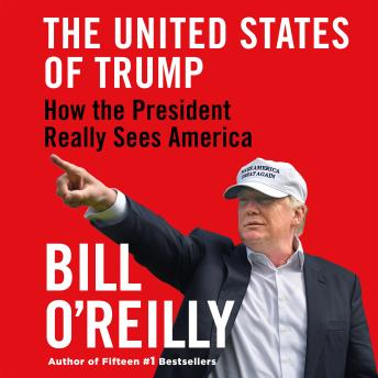 Download United States of Trump: How the President Really Sees America by Bill O'Reilly