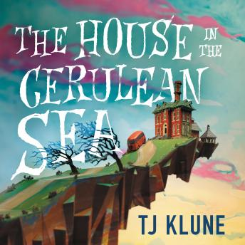 Download House in the Cerulean Sea by Tj Klune