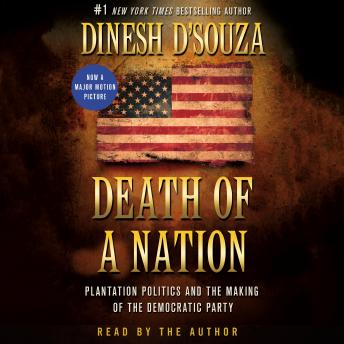 Download Death of a Nation: Plantation Politics and the Making of the Democratic Party by Dinesh D'souza