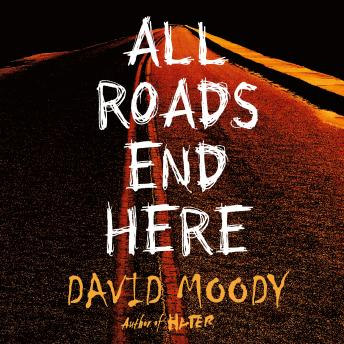 Download All Roads End Here by David Moody