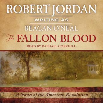The Fallon Blood: A Novel of the American Revolution