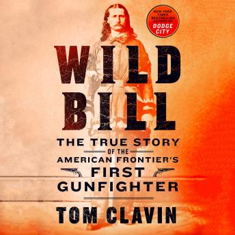 Wild Bill: The True Story of the American Frontier's First Gunfighter sample.