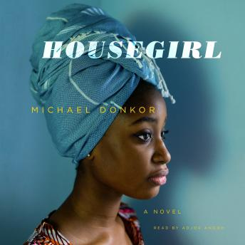 Housegirl: A Novel, Michael Donkor