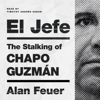 Download Jefe: The Stalking of Chapo Guzmán by Alan Feuer