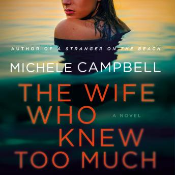 The Wife Who Knew Too Much: A Novel