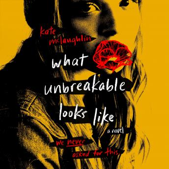 What Unbreakable Looks Like: A Novel