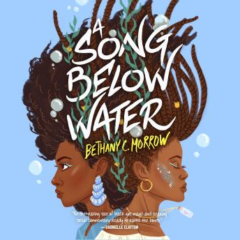 Song Below Water: A Novel, Bethany C. Morrow