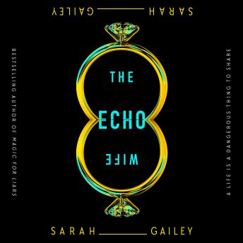 Echo Wife, Audio book by Sarah Gailey