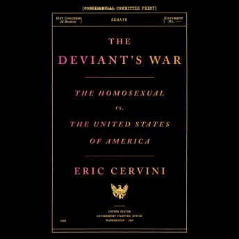 The Deviant's War: The Homosexual vs. the United States of America Audiobook Free Download Online