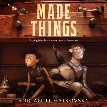 Download Made Things by Adrian Tchaikovsky