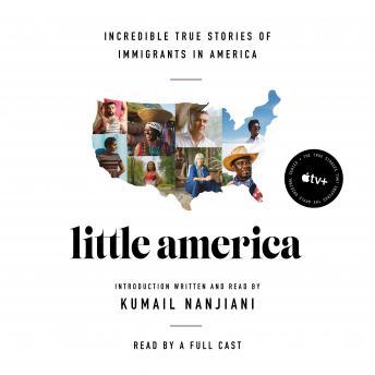Little America: Incredible True Stories of Immigrants in America