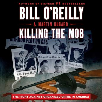 Killing the Mob: The Fight Against Organized Crime in America