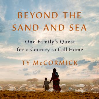 Beyond the Sand and Sea: One Family's Quest for a Country to Call Home
