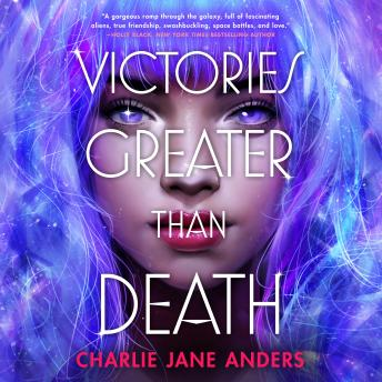 Download Victories Greater Than Death by Charlie Jane Anders