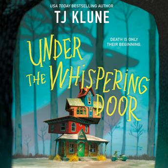 Under the Whispering Door, Tj Klune