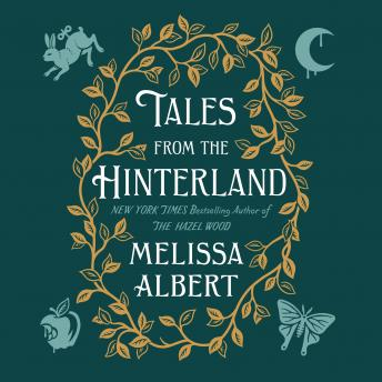 Download Tales from the Hinterland by Melissa Albert