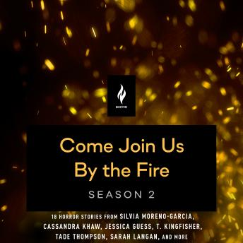 Come Join Us By The Fire, Season 2: 18 Short Horror Tales from Nightfire