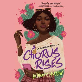 A Chorus Rises: A Song Below Water novel
