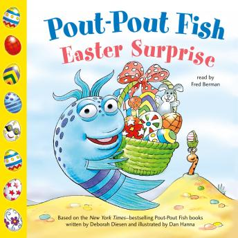 Pout-Pout Fish: Easter Surprise