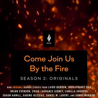 Come Join Us By The Fire Season 2, Originals: 9 Short Horror Tales from Nightfire -