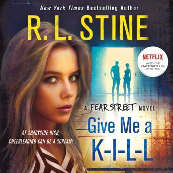 Give Me a K-I-L-L: A Fear Street Novel