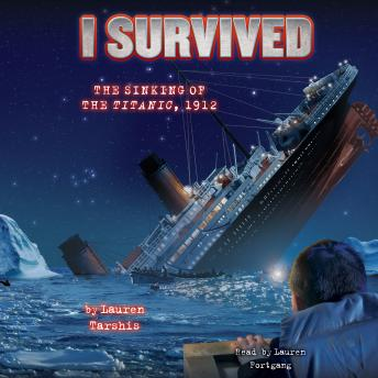 Download I Survived #01: I Survived the Sinking of the Titanic, 1912 by Lauren Tarshis