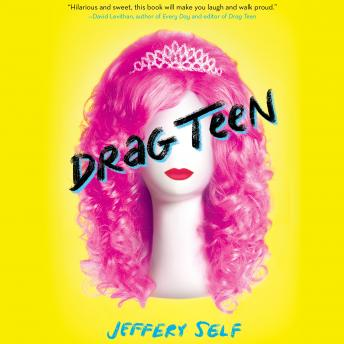 Drag Teen, Jeffery Self