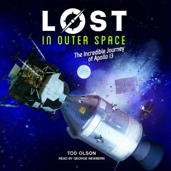 Lost in Outer Space: The Incredible Journey of Apollo 13
