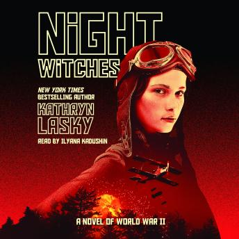 Night Witches: A Novel of World War II, Kathryn Lasky
