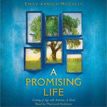 Promising Life: Coming of Age with America, A Novel, Emily Arnold McCully