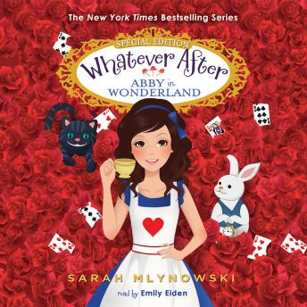 Whatever After: Special Edition: Abby in Wonderland, Sarah Mlynowski