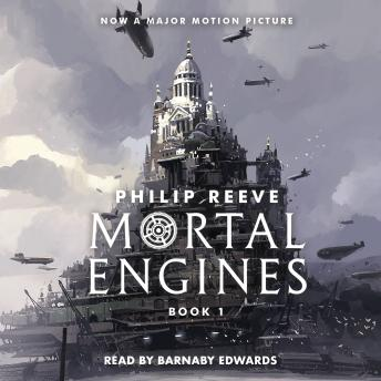 Mortal Engines, Audio book by Philip Reeve