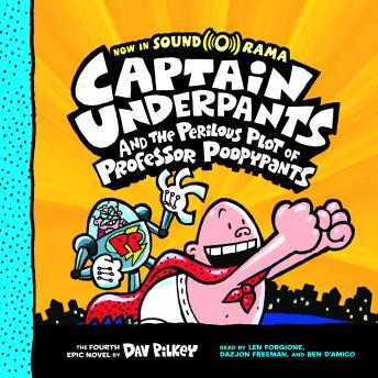 Captain Underpants #4: Captain Underpants and the Perilous Plot of Professor Poopypants