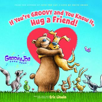 Groovy Joe: If You're Groovy and You Know It, Hug a Friend