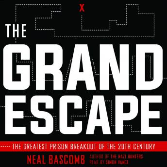 Grand Escape: The Greatest Prison Breakout of the 20th Century, Audio book by Neal Bascomb