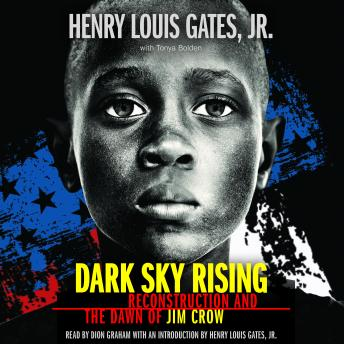 Dark Sky Rising: Reconstruction and the Dawn of Jim Crow, Audio book by Tonya Bolden, Henry Louis Gates Jr.