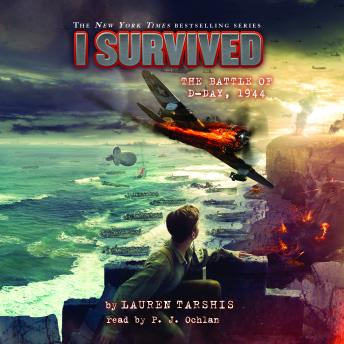 I Survived #18: I Survived the Battle of D-Day, 1944