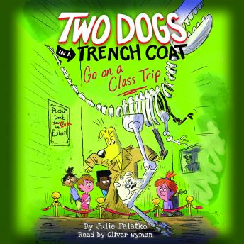 Two Dogs in a Trench Coat Go On a Class Trip