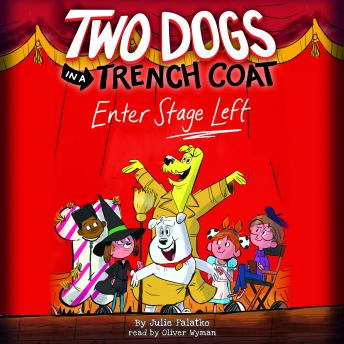 Two Dogs in a Trench Coat Enter Stage Left