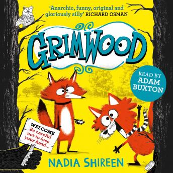 Grimwood: Laugh your head off with the funniest new series of the year, from award-winning Nadia Shi