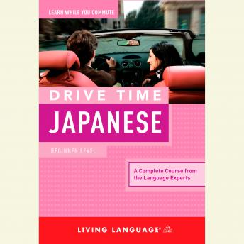 Download Drive Time Japanese: Beginner Level by Living Language (audio)