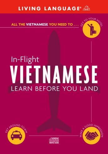 Download In-Flight Vietnamese: Learn Before You Land by Living Language