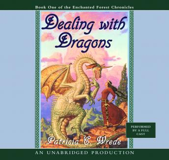 Enchanted Forest Chronicles Book One: Dealing with Dragons, Patricia C. Wrede