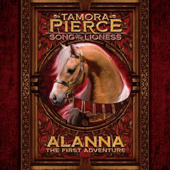 Alanna: The First Adventure: Song of the Lioness #1