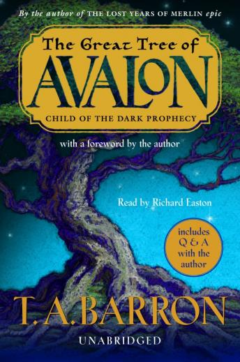 Great Tree of Avalon, Book One: Child of the Dark Prophecy, T.A. Barron