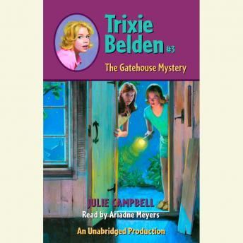 Gatehouse Mystery: Trixie Belden #3, Julie Campbell