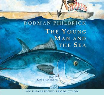Young Man and the Sea, Rodman Philbrick