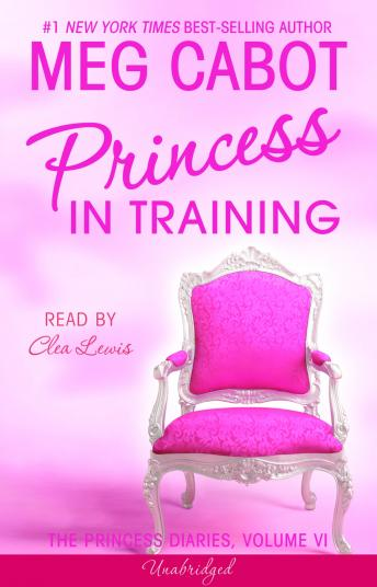 Princess Diaries, Volume VI: Princess in Training, Meg Cabot